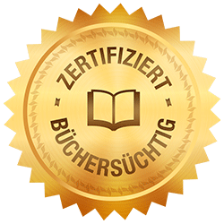 Ich bin Zertifiziert Büchersüchtig!