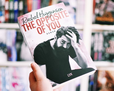 LYX Geheimtipp Juni 2019: The Opposite of You, Rachel Higginson