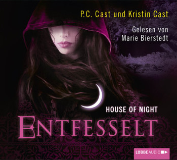 House of Night - Entfesselt  - Kristin Cast - Hörbuch