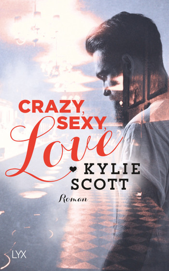 Crazy, Sexy, Love  - Kylie Scott - PB
