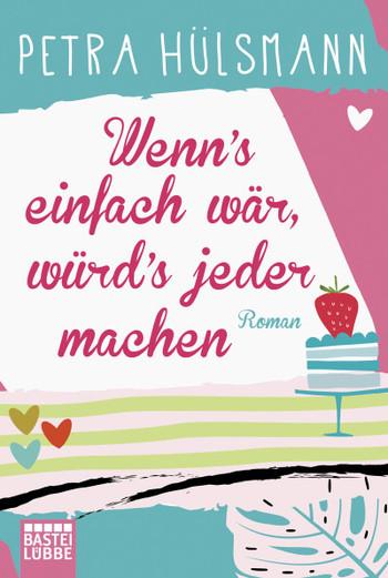 Wenn's einfach wär, würd's jeder machen  - Petra Hülsmann - Taschenbuch