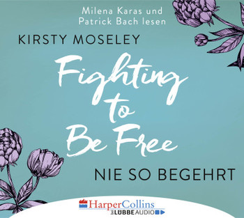 Fighting to Be Free - Nie so begehrt  - Kirsty Moseley - Hörbuch