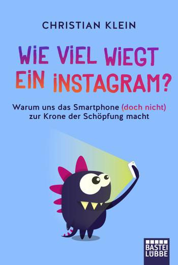 Wie viel wiegt ein Instagram