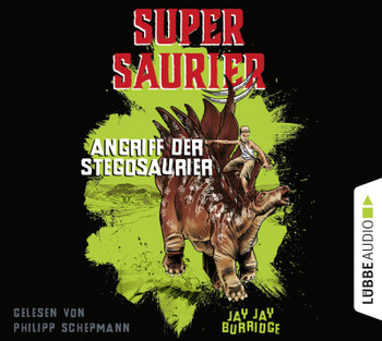 Supersaurier - Angriff der Stegosaurier  - Jay Jay Burridge - Hörbuch