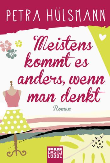 Meistens kommt es anders, wenn man denkt  - Petra Hülsmann - Taschenbuch