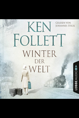 Winter der Welt  - Ken Follett - Hörbuch