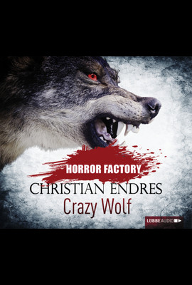 Horror Factory - Crazy Wolf  - Christian Endres - Hörbuch
