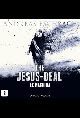 The Jesus-Deal - Episode 02  - Andreas Eschbach - Hörbuch