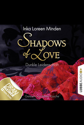 Shadows of Love - Folge 01  - Inka Loreen Minden - Hörbuch