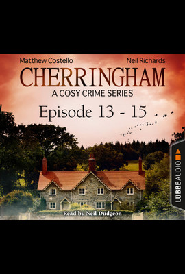 Cherringham - Episode 13-15  - Neil Richards - Hörbuch