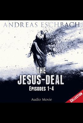 The Jesus-Deal Collection  - Andreas Eschbach - Hörbuch