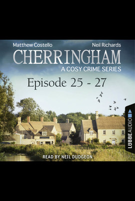 Cherringham - Episode 25-27  - Neil Richards - Hörbuch