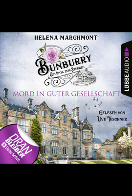 Bunburry - Folge 06: Mord in guter Gesellschaft  - Helena Marchmont - Hörbuch