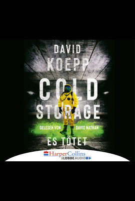 Cold Storage - Es tötet  - David Koepp - Hörbuch