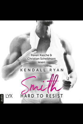 Hard to Resist - Smith  - Kendall Ryan - Hörbuch