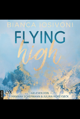 Flying High  - Bianca Iosivoni - Hörbuch