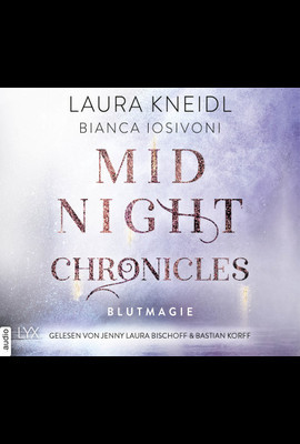 Midnight Chronicles - Blutmagie  - Laura Kneidl - Hörbuch