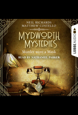 Mydworth Mysteries - Murder wore a Mask  - Neil Richards - Hörbuch