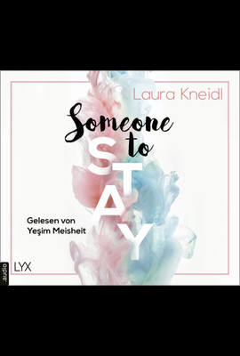 Someone to Stay  - Laura Kneidl - Hörbuch