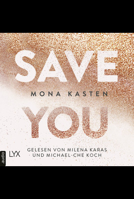 Save You  - Mona Kasten - Hörbuch