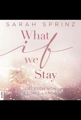 What if we Stay  - Sarah Sprinz - Hörbuch