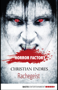 Horror Factory - Rachegeist  - Christian Endres - eBook