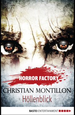 Horror Factory - Höllenblick  - Christian Montillon - eBook