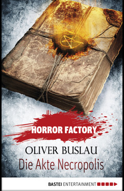 Horror Factory - Die Akte Necropolis  - Oliver Buslau - eBook