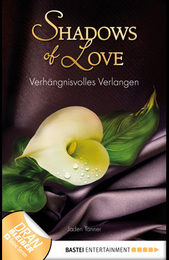 Verhängnisvolles Verlangen - Shadows of Love  - Jaden Tanner - eBook