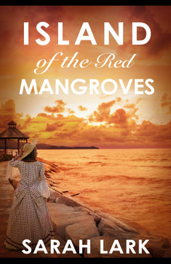 Island of the Red Mangroves  - Sarah Lark - eBook
