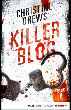 Killer Blog - Folge 4  - Christine Drews - eBook