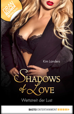 Wettstreit der Lust - Shadows of Love  - Kim Landers - eBook