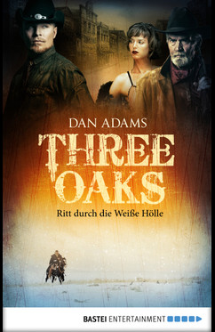 Three Oaks - Folge 1  - Dan Adams - eBook