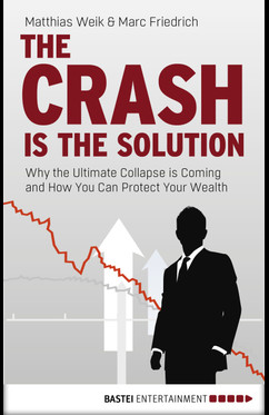 The Crash is the Solution  - Matthias Weik - eBook