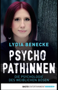 Psychopathinnen  - Lydia Benecke - eBook