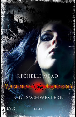Vampire Academy - Blutsschwestern  - Richelle Mead - eBook