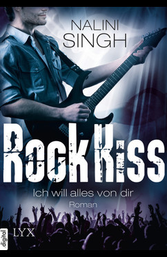 Rock Kiss - Ich will alles von dir  - Nalini Singh - eBook