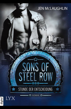 Sons of Steel Row - Stunde der Entscheidung  - Jen McLaughlin - eBook
