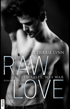 Raw Love - Gegen alles, was war  - Cherrie Lynn - eBook
