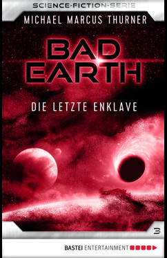 Bad Earth 3 - Science-Fiction-Serie  - Michael Marcus Thurner - eBook