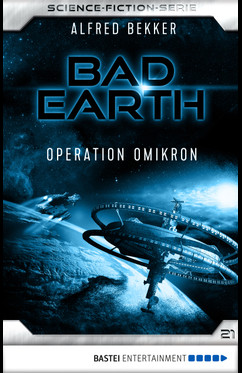 Bad Earth 21 - Science-Fiction-Serie  - Alfred Bekker - eBook