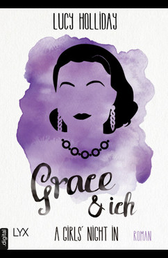 A Girls' Night In - Grace & Ich  - Lucy Holliday - eBook