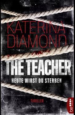 Heute wirst du sterben - The Teacher  - Katerina Diamond - eBook