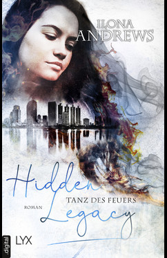 Hidden Legacy - Tanz des Feuers  - Ilona Andrews - eBook