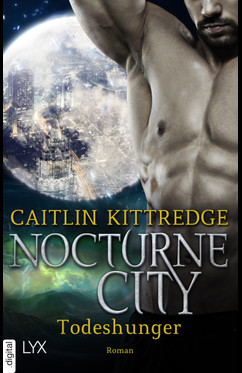 Nocturne City - Todeshunger  - Caitlin Kittredge - eBook