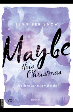 Maybe this Christmas - Und dann war es so viel mehr  - Jennifer Snow - eBook