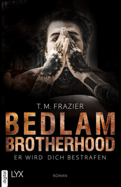 Bedlam Brotherhood - Er wird dich bestrafen  - T. M. Frazier - eBook
