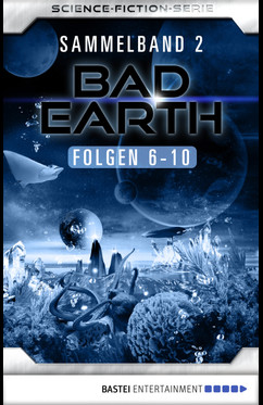 Bad Earth Sammelband 2 - Science-Fiction-Serie  - Werner K. Giesa - eBook