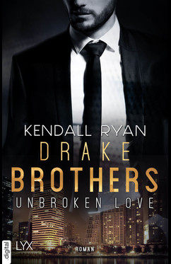 Unbroken Love - Drake Brothers  - Kendall Ryan - eBook