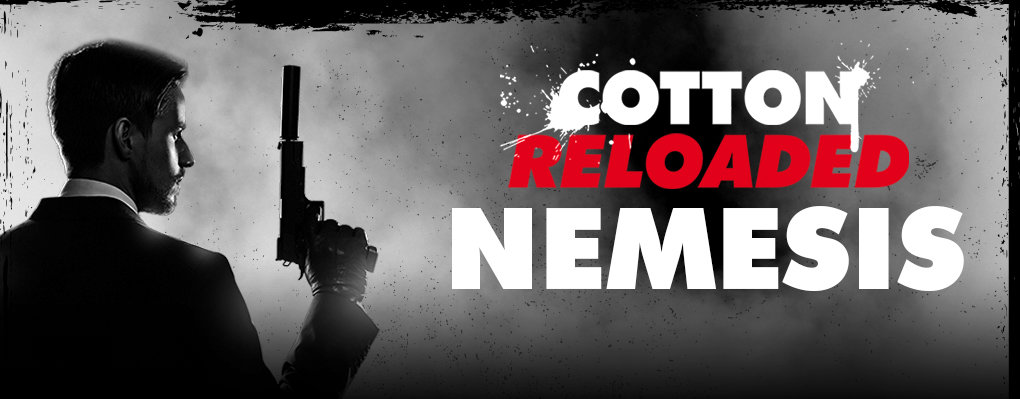 Cotton Reloaded: Nemesis - Serie